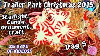 Starlight Candy Ornament Craft : Day 5 Trailer Park Christmas