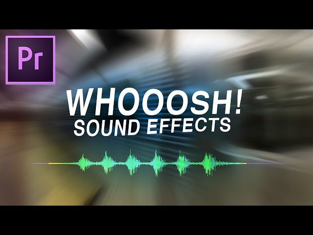 How to Add Whoosh Transition Sound Effects to Videos in Adobe Premiere Pro CC (Editing Tutorial)
