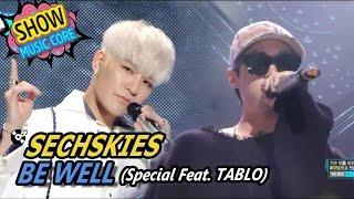 [HOT] SECHSKIES - BE WELL, 젝스키스 - 아프지 마요 Show Music core 20170513