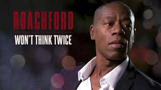 Roachford - Won't Think Twice (Official Audio)