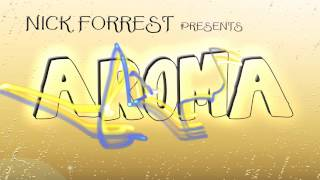 Nick Forrest - Aroma (Original Mix) (Summer 2013)