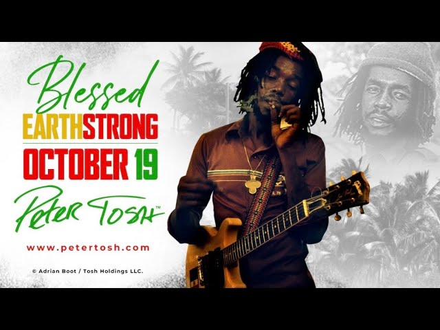 Live : Peter Tosh 76th Earthstrong Celebration!
