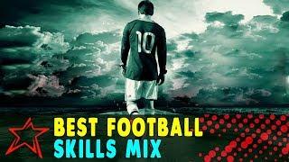 Best Football Skills Mix
