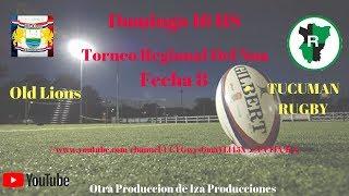 Torneo Regional del NOA fecha Zona campeonato  Old Lions VS Tucuman Rugby