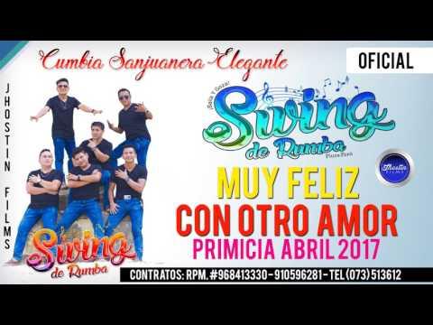 Swing de Rumba - Muy Feliz con otro amor - PRIMICIA ABRIL 2017