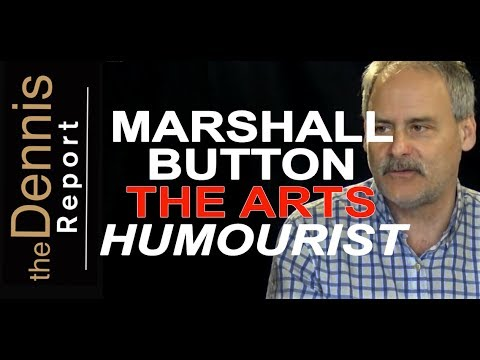 Marshall Button: Humourist, Actor, Keen Observer (The Arts)