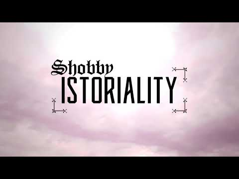 Shobby - Istoriality