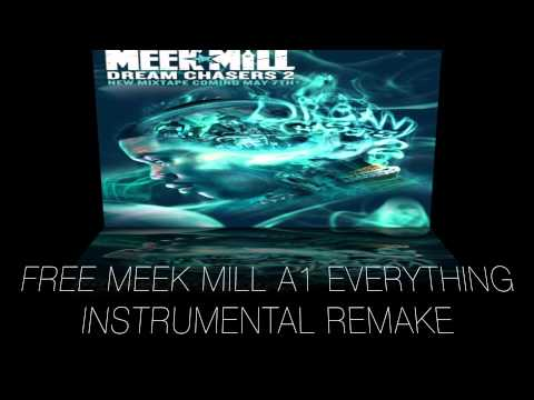 Meek Mill A1 Everything [Instrumental Remake HD] FREE DOWNLOAD - DREAM CHASER 2