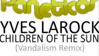 Yanou - Children Of The Sun (Vandalism Remix)