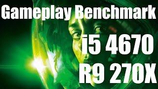 Alien Isolation Ultra Setting Gameplay Benchmark i5 4670 R9 270X 8GB Kingston Hyper X Ram