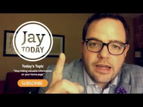 Stop Hiding Valuable Information on Your Home Page - #JayToday