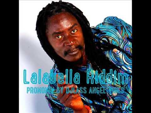Lalabella Riddim Mix (Full) Feat. Ras Shiloh, Tony Rebel, Aroon Silk (Dec. Refix 2017)