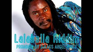 Lalabella Riddim Mix (Full) Feat. Ras Shiloh, Tony Rebel, Aroon Silk (Dec. Refix 2017)