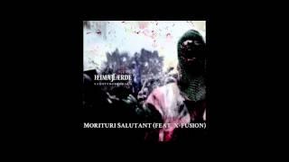 Heimataerde - Morituri Salutant (feat. X-Fusion) [HQ]