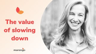 The Value of Slowing Down