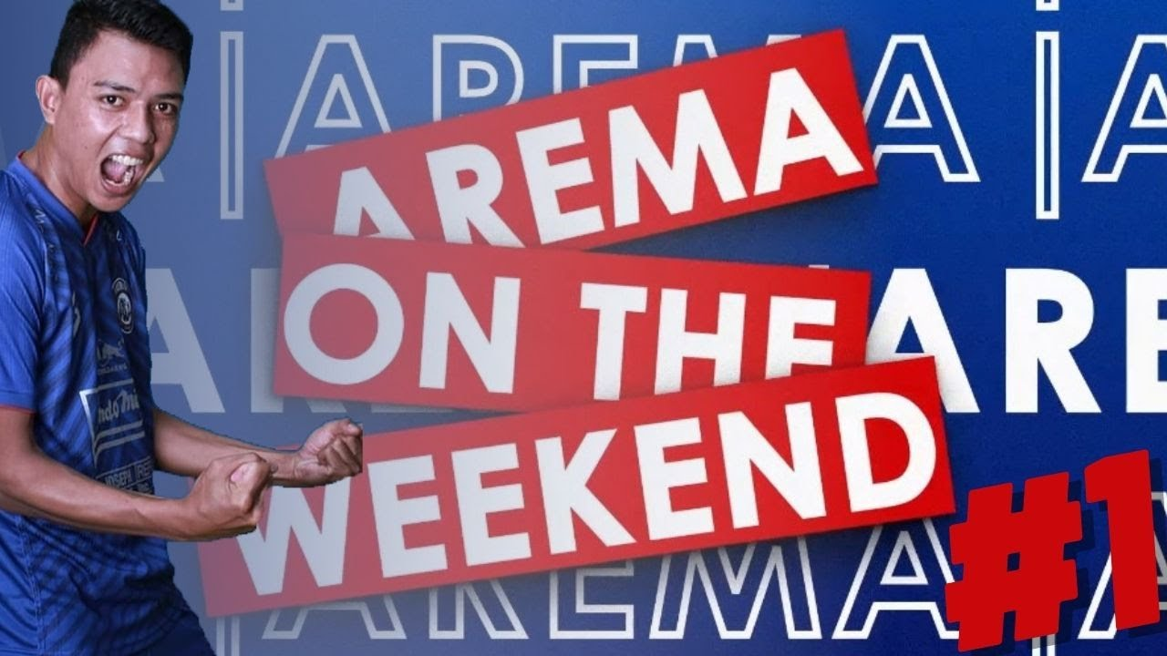 AREMA ON THE WEEKEND (Eps 1)