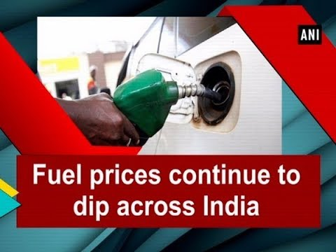 Fuel prices continue to dip across India - #ANI News
