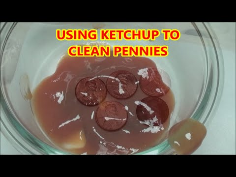 using KETCHUP to clean PENNIES - How to clean dirty coins