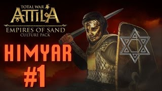 HIMYAR CAMPAIGN - Total War Attila - Empire of Sands #1