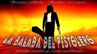 BALADA DEL PISTOLERO CON WEPA - DJ PUCHO MASTERMIX (Audio)