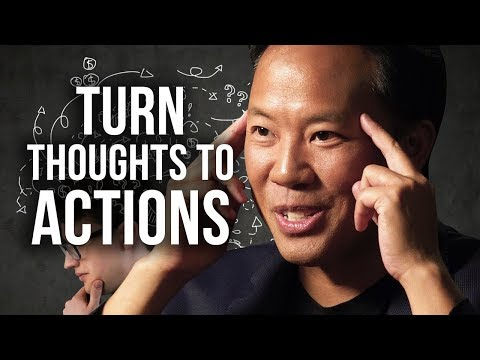 HOW TO TURN YOUR THOUGHTS INTO ACTIONS Jim Kwik   London Real