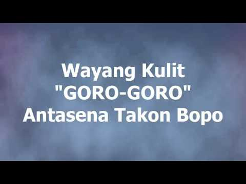 Wayang Kulit Goro goro Antasena takon Bopo Oleh Ki Hadi Sugito