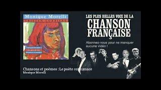Monique Morelli - Chansons et poèmes : Le poète contumace
