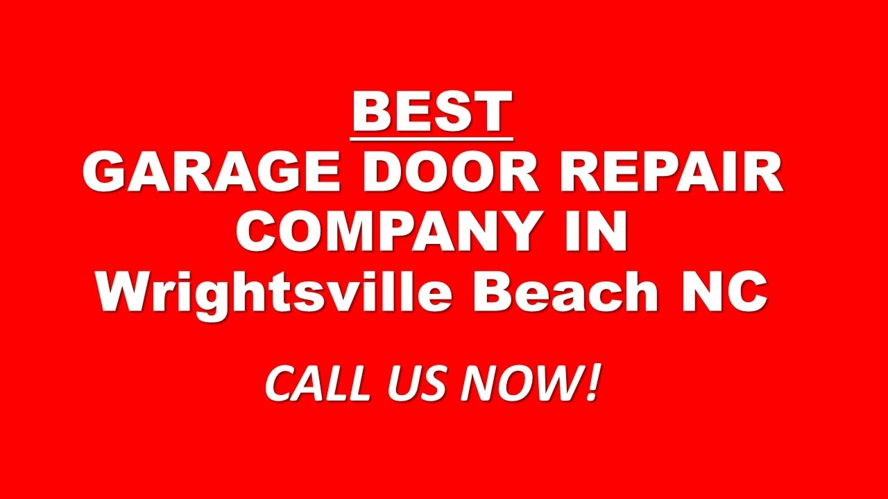 Call 910 292 3770 Garage Door Repair Wrightsville Beach Ncgarage