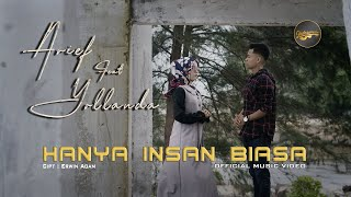 Yollanda & Arief - Hanya Insan Biasa (Official Music Video) | Lagu Pop Melayu Terbaru