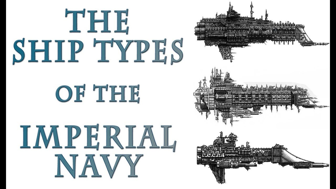 Warhammer 40k Lore - Imperial Navy, Ship Types and Classes