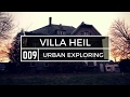 URBAN EXPLORATION: #VILLA HEIL