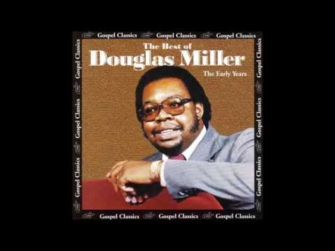 Douglas Miller-My Soul Has Been Anchored In The Lord