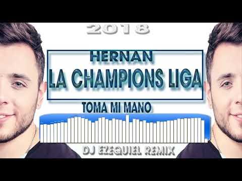 hernan y la champions liga toma mi mano (remix)