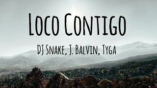 Download DJ Snake, J. Balvin, Tyga - Loco Contigo (Lyrics)