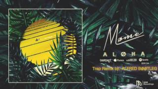 Møme - Aloha feat. Merryn Jeann (Trap Remix by. alfred bøøtleg)