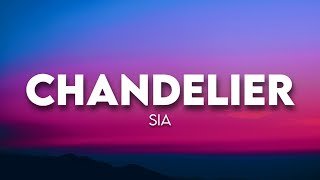 Sia - Chandelier ( Lyrics )
