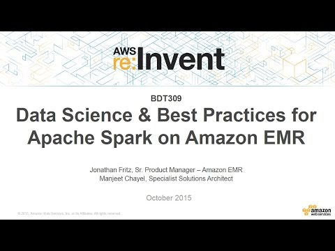 AWS re:Invent 2015 | (BDT309) Data Science & Best Practices for Apache Spark on Amazon EMR