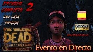 The Walking Dead-Temporada 2-Episodio 2 Una casa Dividida-El videojuego subtítulos ESPAÑOL-Directo
