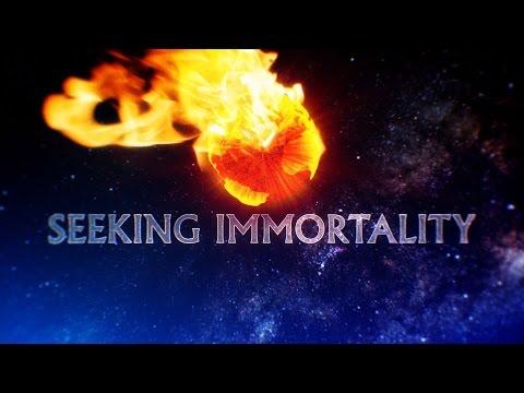 Seeking Immortality