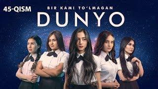 Bir kami to'lmagan dunyo (o'zbek serial) | Бир ками тўлмаган дунё (узбек сериал) 45-qism