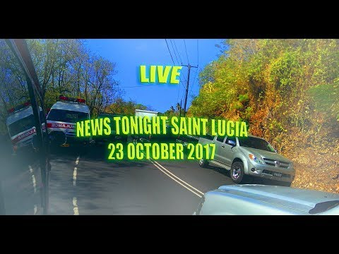 News Saint Lucia 23TH OCTOBER 2017 LIVE COMMENT AREA IN CHAT🌎🚒🚑