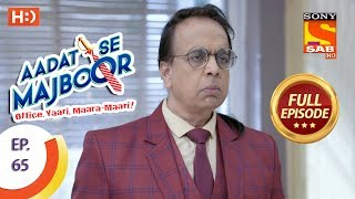 Aadat Se Majboor - Ep 65 - Full Episode - 1st January, 2018