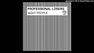Download Professional Losers feat. Lina Rafn - Night People (Original) MP3 song and Music Video