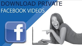 How to download Facebook private videos 2019