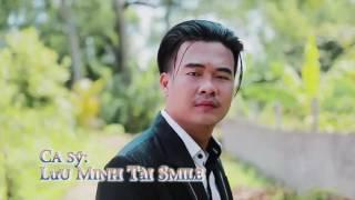 Phía Sau Một Cô Gái - Borlero Trữ Tình hot nhất - Ca sĩ Lưu Minh Tài Smile