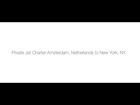 Private Jet Charter Amsterdam, Netherlands to New York, NY