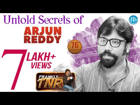 Untold Secrets Of Arjun Reddy - Director Sandeep Reddy Full Interview | Frankly With TNR #76 || #497