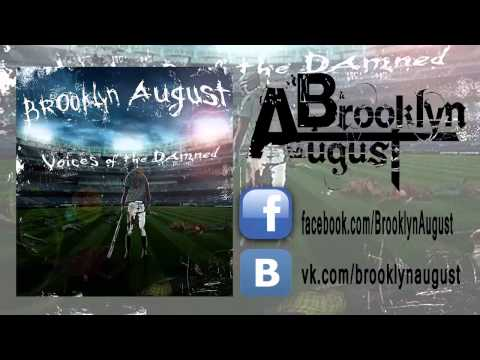 Brooklyn August - There is no lie, there is no suffering (New Song 2012)