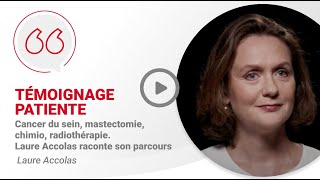 Cancer du sein, mastectomie, chimio, radiothrapie. Laure Accolas raconte son parcours