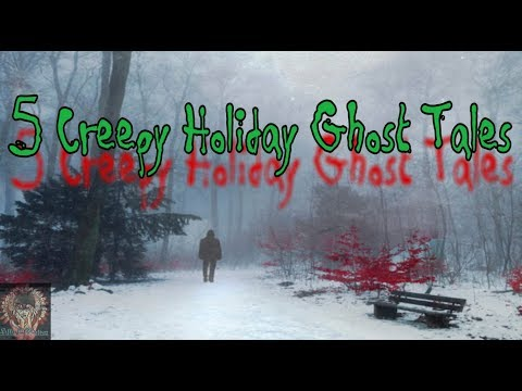 5 Creepy Holiday Ghost Tales